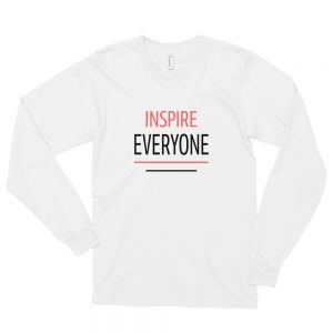 Inspire Everyone - Motivation Unisex Long Sleeve T-Shirt (White)