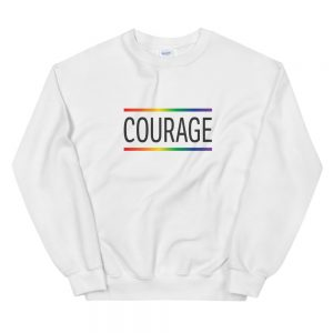 Courage - LGBT Unisex Sweatshirt (White)